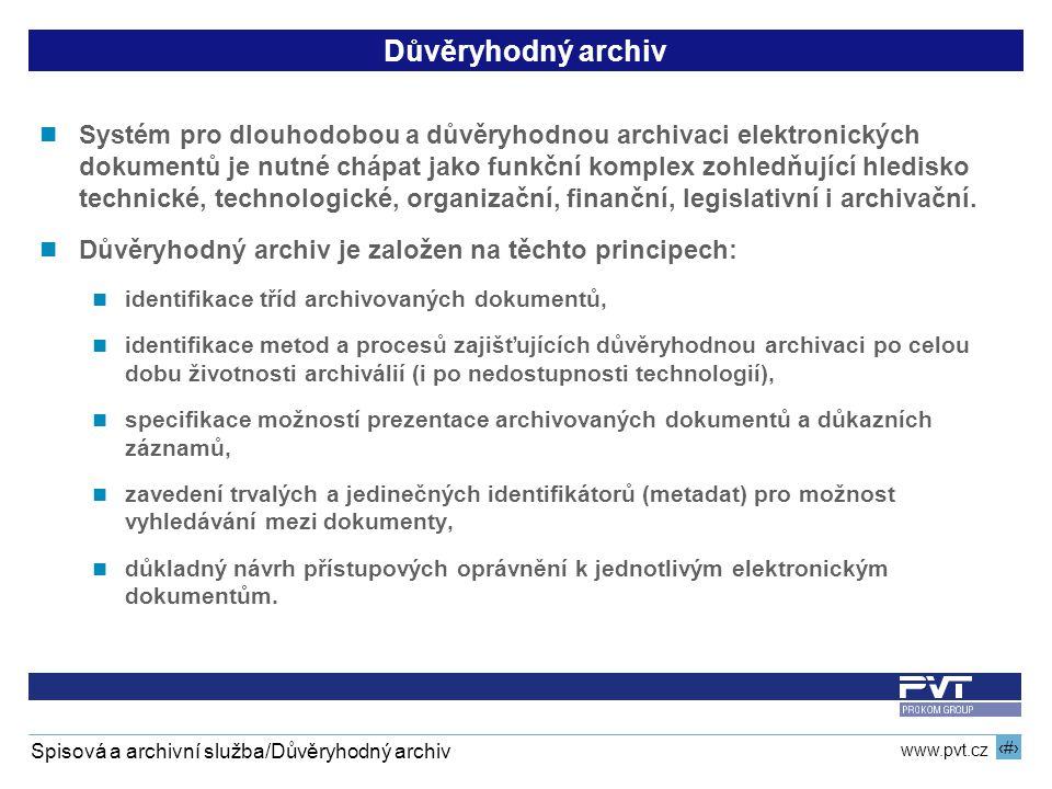 14 www.pvt.cz Spisová a archivní služba/Důvěryhodný archiv Důvěryhodný archiv Systém pro dlouhodobou a důvěryhodnou archivaci elektronických dokumentů
