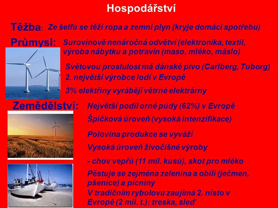 Hospodářství Těžba : Průmysl: Zemědělství: Ze šelfů se těží ropa a zemní plyn (kryje domácí spotřebu) Surovinově nenáročná odvětví (elektronika, texti
