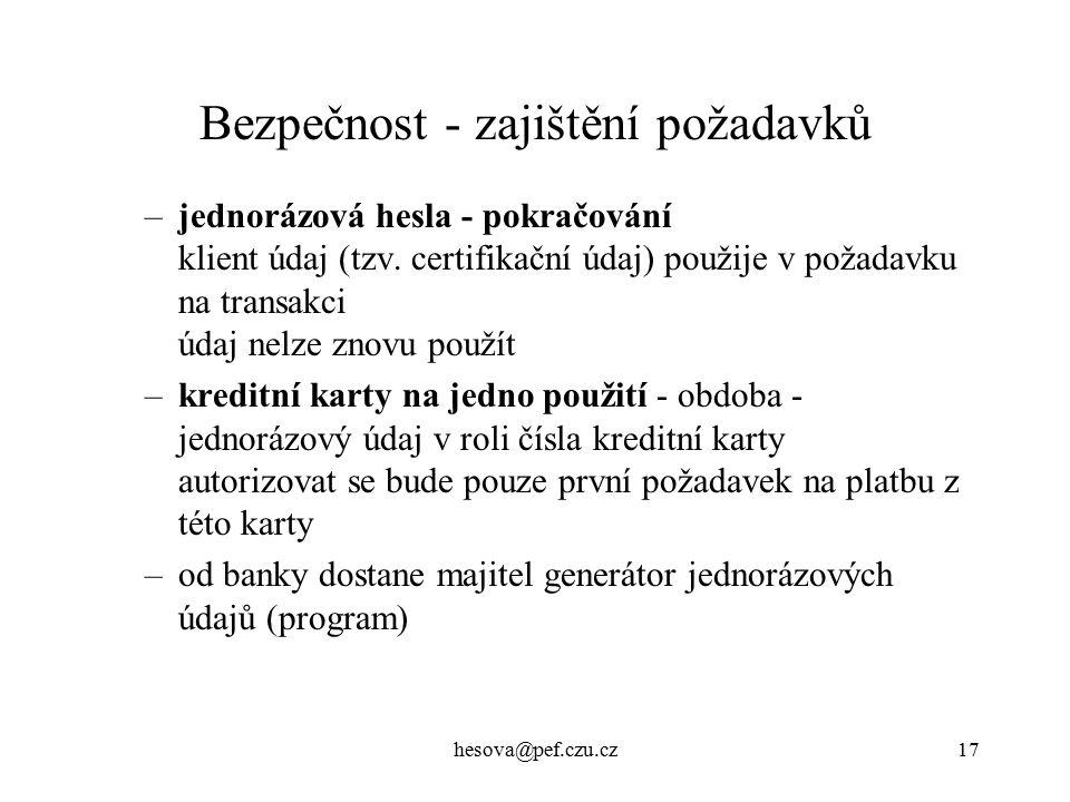 hesova@pef.czu.cz17 Bezpečnost - zajištění požadavků –jednorázová hesla - pokračování klient údaj (tzv.