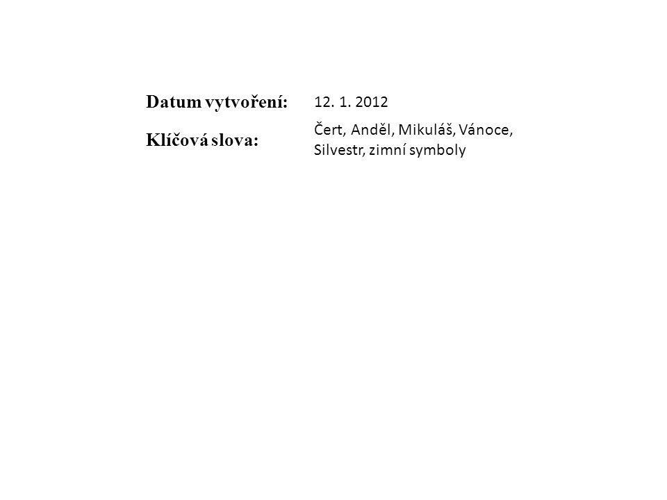 Datum vytvoření: 12. 1. 2012 Klíčová slova: Čert, Anděl, Mikuláš, Vánoce, Silvestr, zimní symboly