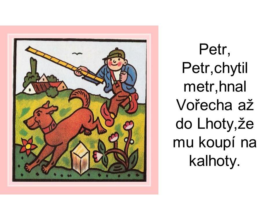 Honza jede z kopečka, vrzají mu kolečka; Honza jede,nemá koně,Honza jede,táhne za ně.