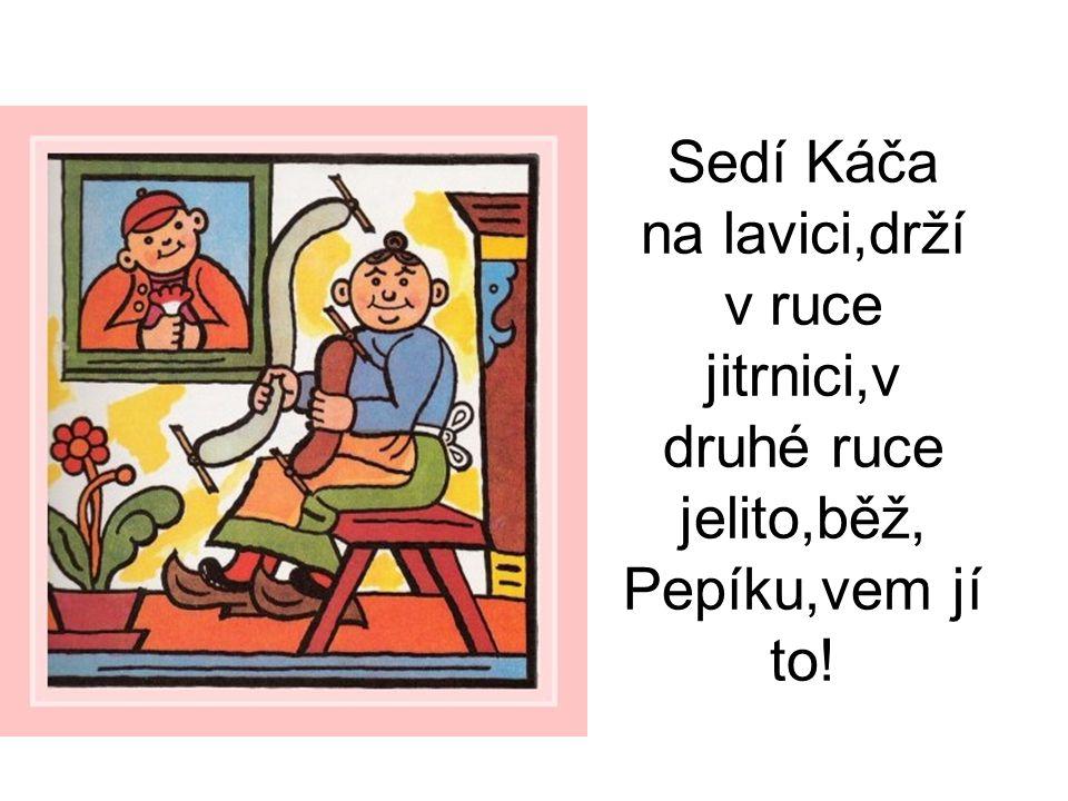 Petr, Petr,chytil metr,hnal Vořecha až do Lhoty,že mu koupí na kalhoty.