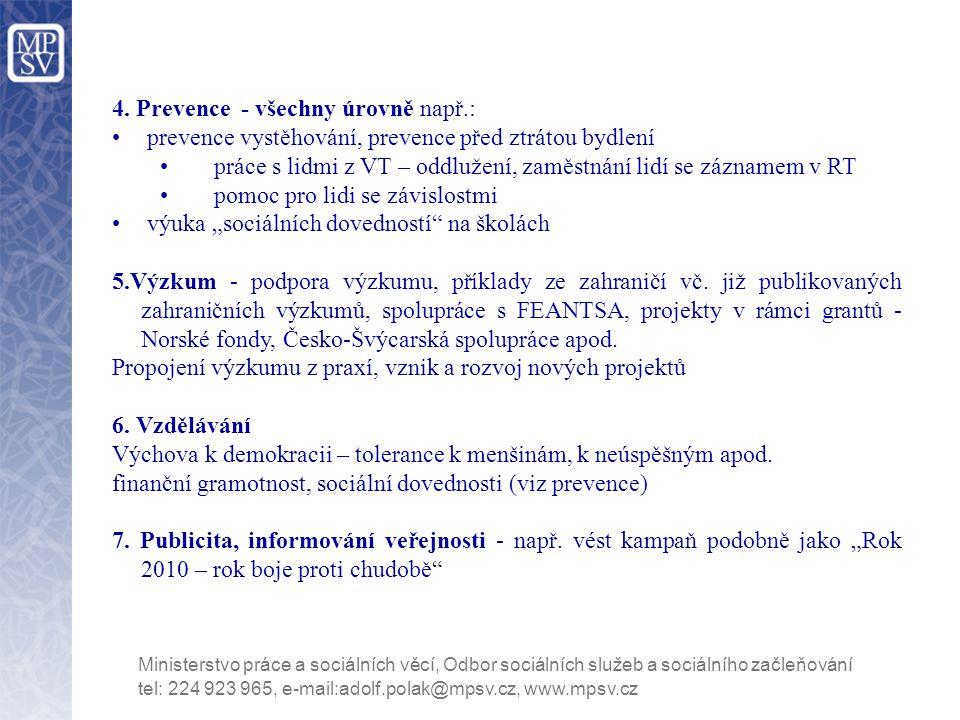 tel: 224 923 965, e-mail:adolf.polak@mpsv.cz, www.mpsv.cz Ministerstvo práce a sociálních věcí, Odbor sociálních služeb a sociálního začleňování 4.