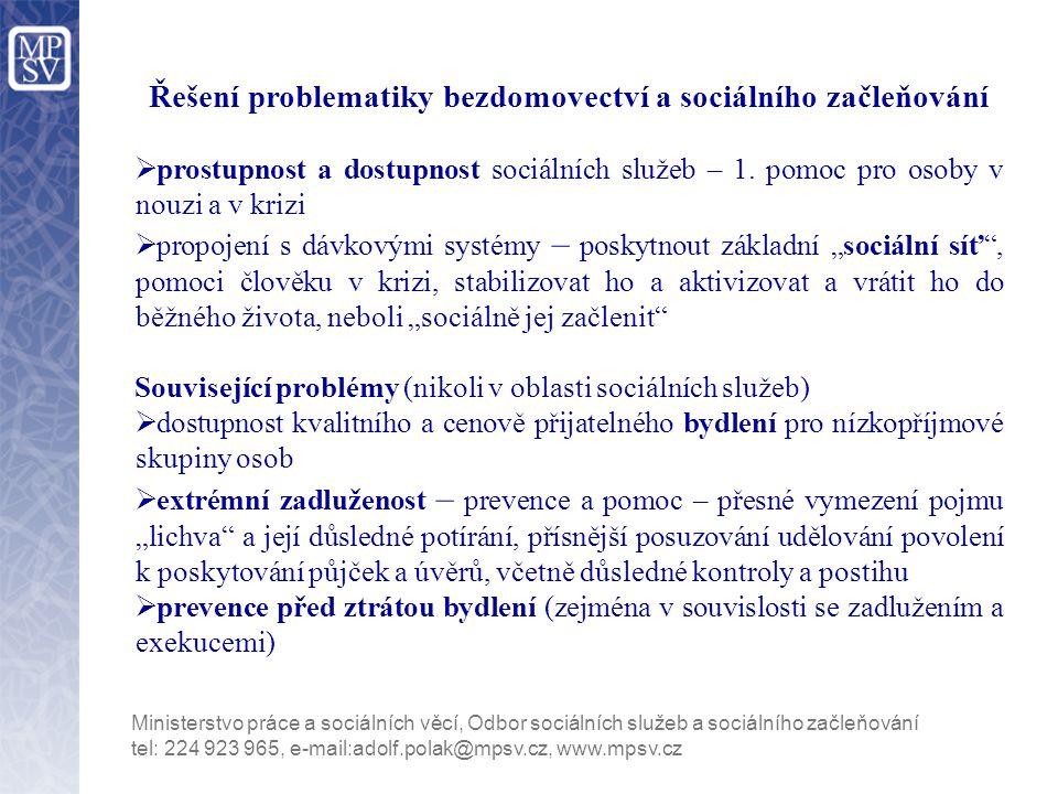 Řešení problematiky bezdomovectví a sociálního začleňování  prostupnost a dostupnost sociálních služeb – 1.