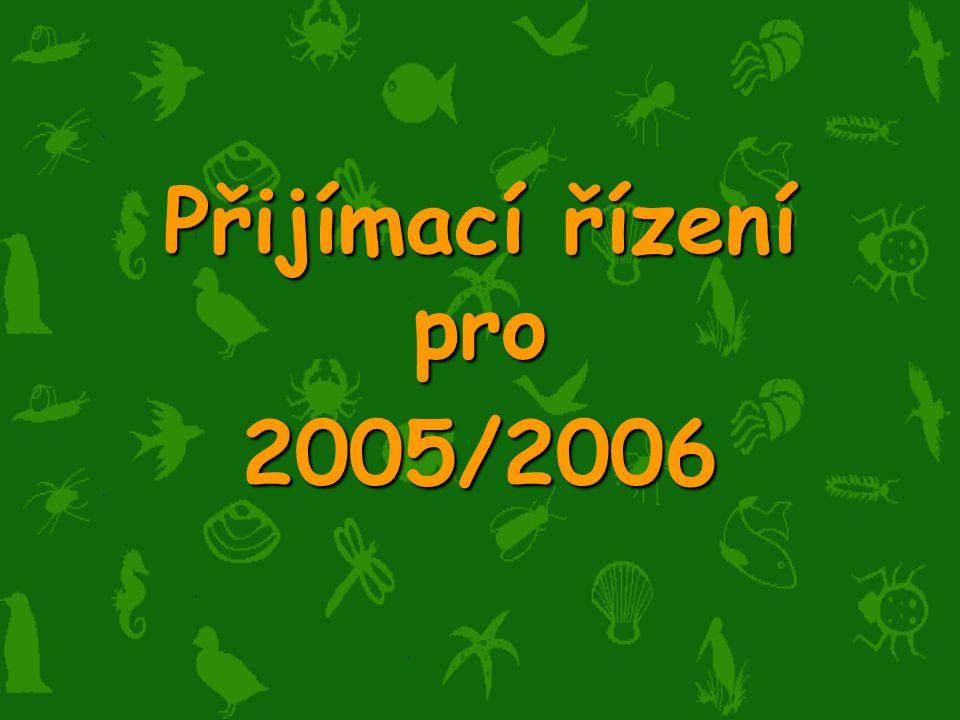 Přijímací řízení pro 2005/2006