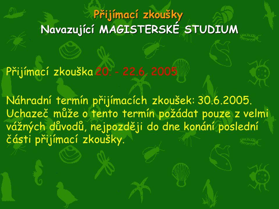 Přijímací zkouška 20.- 22.6. 2005 Náhradní termín přijímacích zkoušek: 30.6.2005.