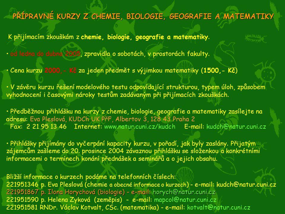 K přijímacím zkouškám z chemie, biologie, geografie a matematiky.