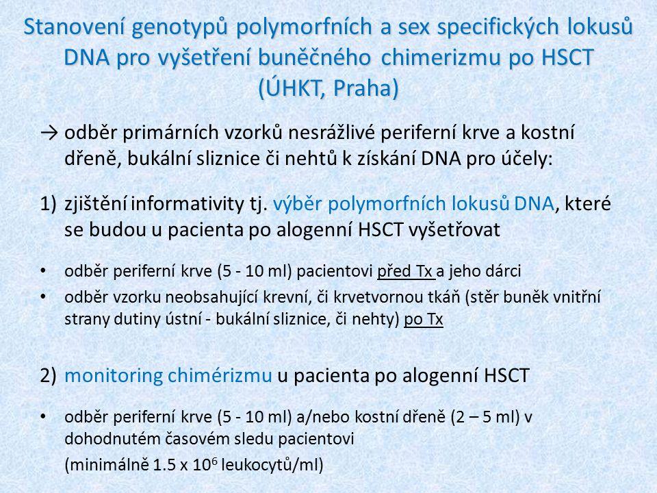 Stanovení genotypů polymorfních a sex specifických lokusů DNA pro vyšetření buněčného chimerizmu po HSCT (ÚHKT, Praha) → odběr primárních vzorků nesrá