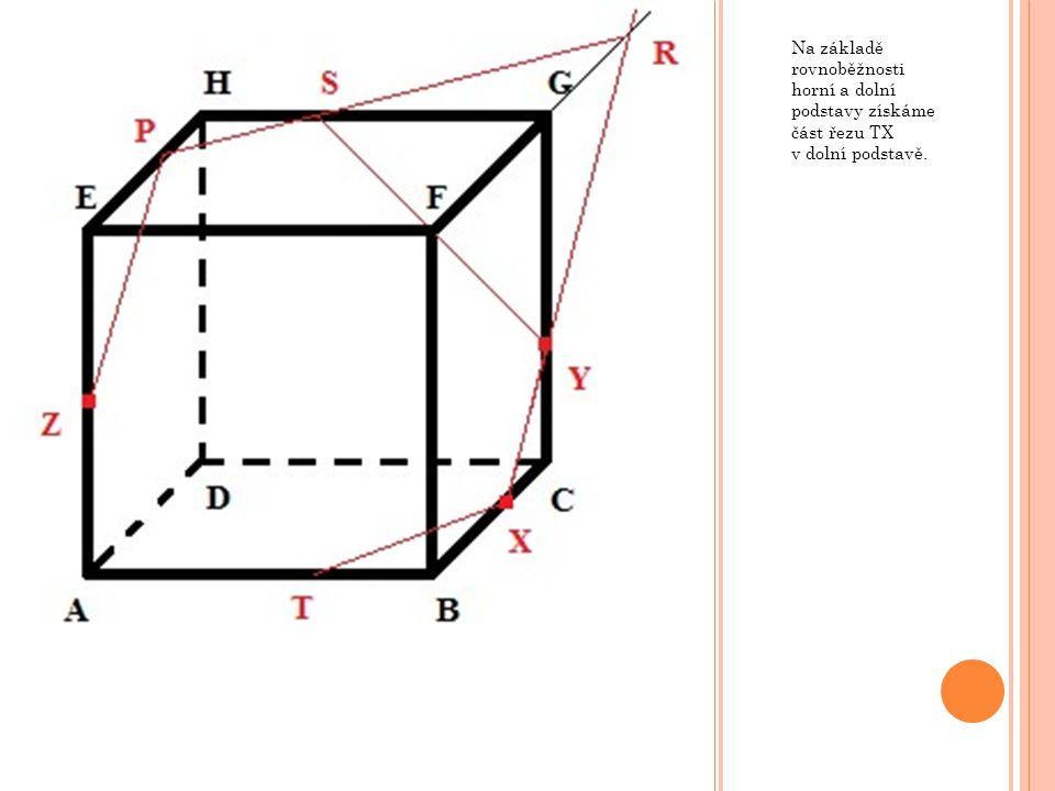 Na základě rovnoběžnosti horní a dolní podstavy získáme část řezu TX v dolní podstavě.