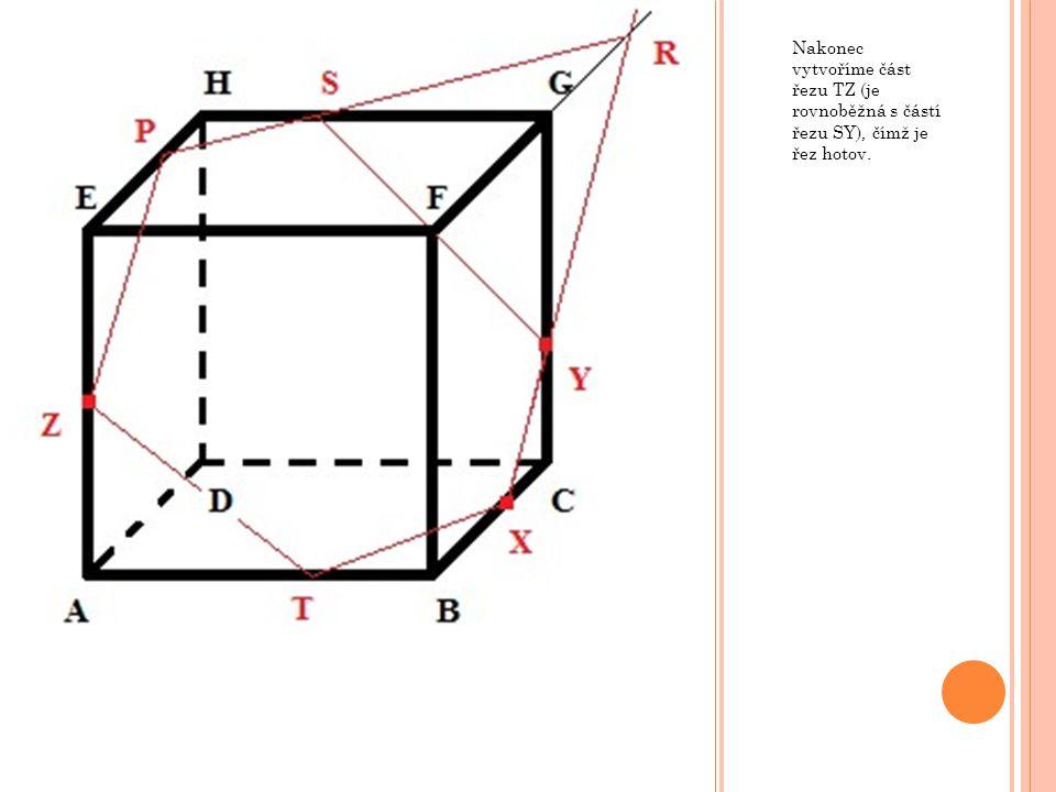 Nakonec vytvoříme část řezu TZ (je rovnoběžná s částí řezu SY), čímž je řez hotov.