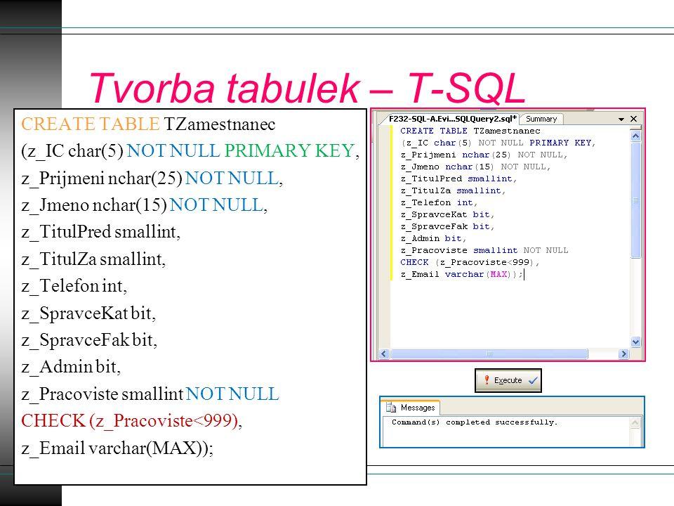 Tvorba tabulek – T-SQL Tvorba tabulky: Změna názvu sloupce: