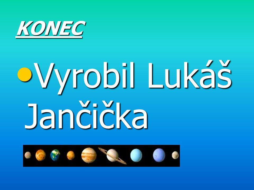 KONEC Vyrobil Lukáš Jančička