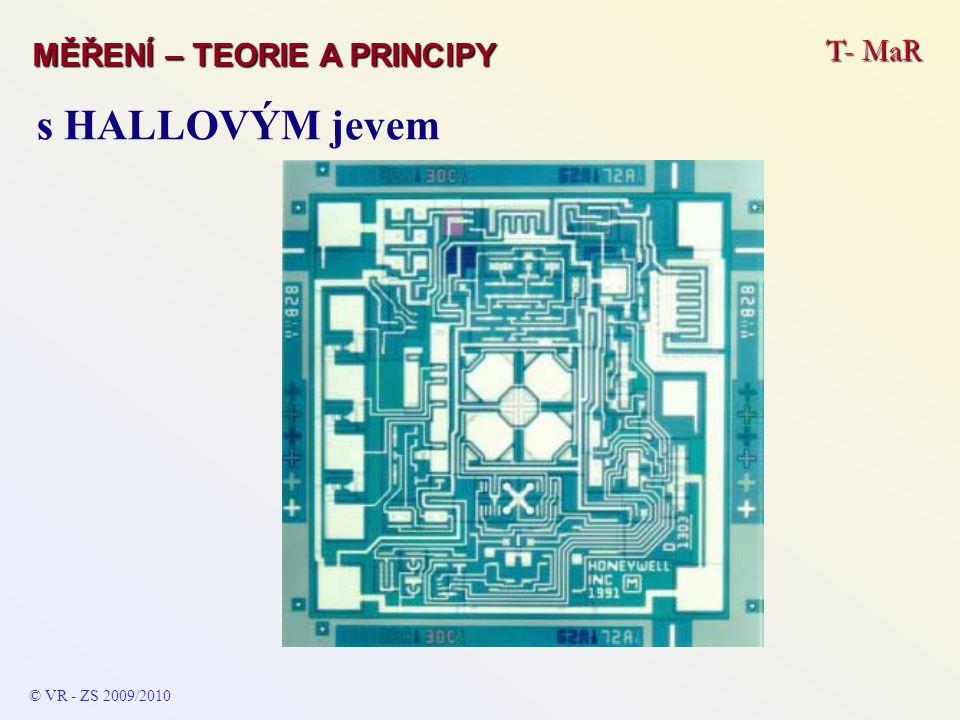 T- MaR MĚŘENÍ – TEORIE A PRINCIPY © VR - ZS 2009/2010 s HALLOVÝM jevem