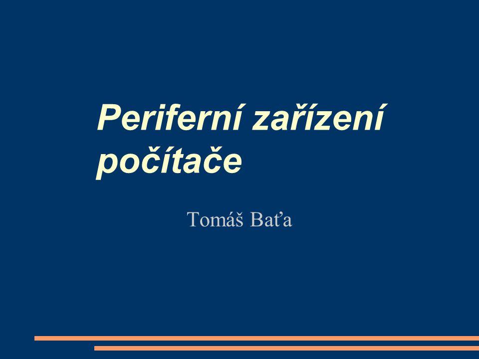 Tomáš Baťa Periferní zařízení počítače