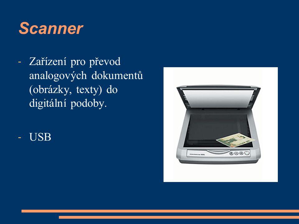 Scanner - Zařízení pro převod analogových dokumentů (obrázky, texty) do digitální podoby. - USB