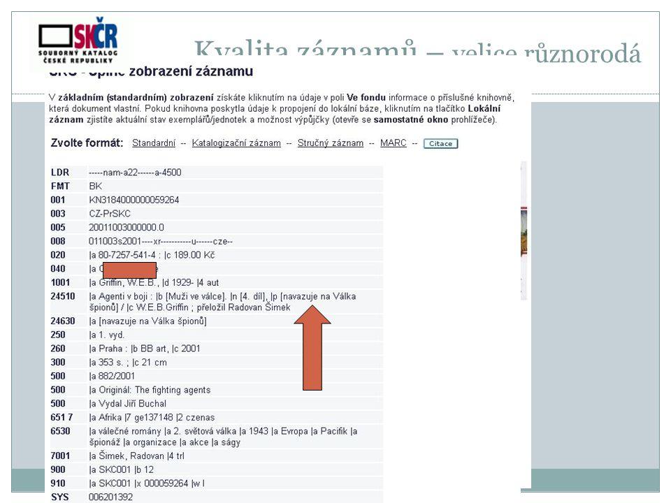 Kvalita záznamů – velice různorodá Výsledky retrokonverze Běžná katalogizace s knihou v ruce