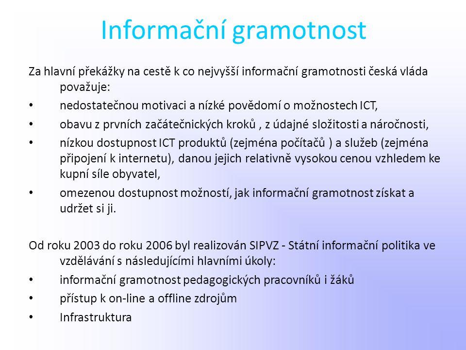 Informační gramotnost Za hlavní překážky na cestě k co nejvyšší informační gramotnosti česká vláda považuje: nedostatečnou motivaci a nízké povědomí o