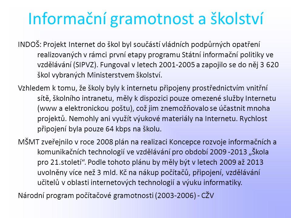 Informační gramotnost a školství INDOŠ: Projekt Internet do škol byl součástí vládních podpůrných opatření realizovaných v rámci první etapy programu