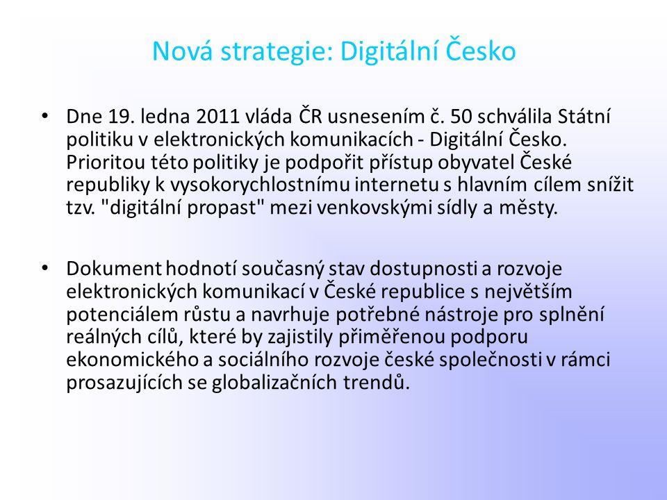 Nová strategie: Digitální Česko Dne 19. ledna 2011 vláda ČR usnesením č. 50 schválila Státní politiku v elektronických komunikacích - Digitální Česko.
