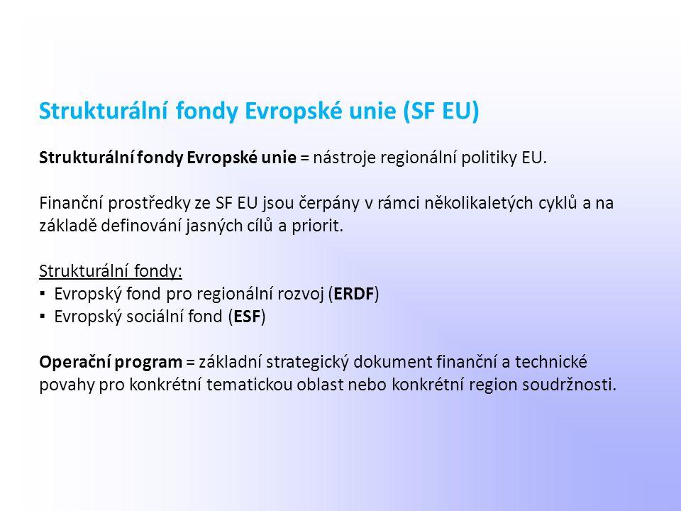 Strukturální fondy Evropské unie = nástroje regionální politiky EU. Finanční prostředky ze SF EU jsou čerpány v rámci několikaletých cyklů a na základ