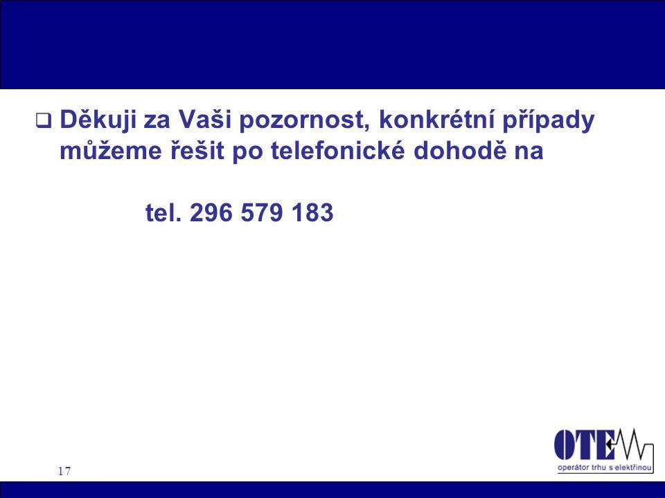 17  Děkuji za Vaši pozornost, konkrétní případy můžeme řešit po telefonické dohodě na tel.