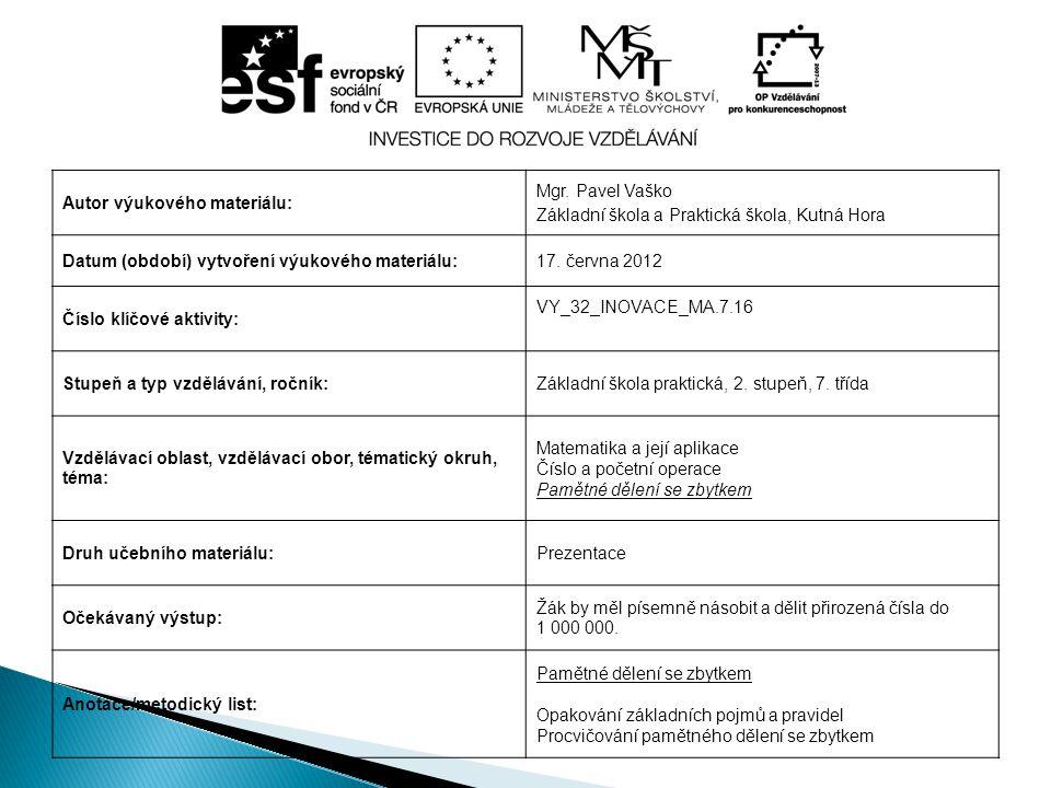 Autor výukového materiálu: Mgr. Pavel Vaško Základní škola a Praktická škola, Kutná Hora Datum (období) vytvoření výukového materiálu:17. června 2012