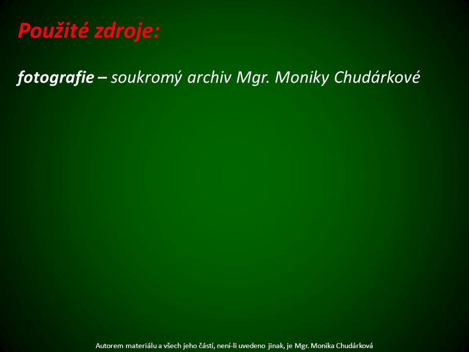 Použité zdroje: fotografie – soukromý archiv Mgr.