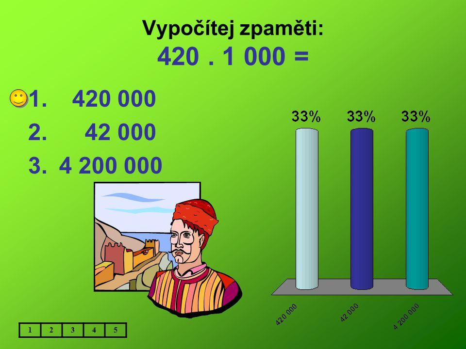 Vypočítej zpaměti: 62. 10 000 = 1.6 200 000 2. 62 000 3. 620 000 12345