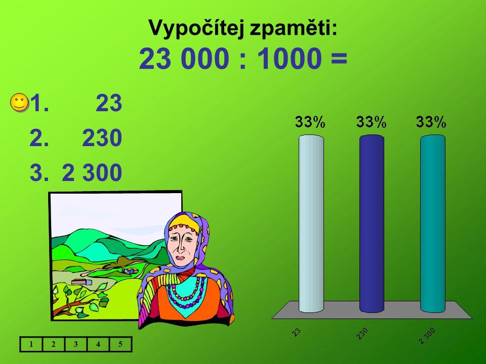 Vypočítej zpaměti: 806 000 : 100 = 12345 1.80 600 2. 8 060 3. 806