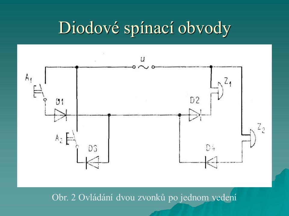 Diodové spínací obvody  Diodové hradlové obvody se používají tam, kde je nutné, aby proud procházel obvodem pouze při splnění určitých podmínek.
