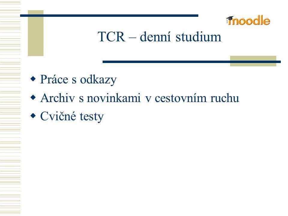 TCR – denní studium  Práce s odkazy  Archiv s novinkami v cestovním ruchu  Cvičné testy