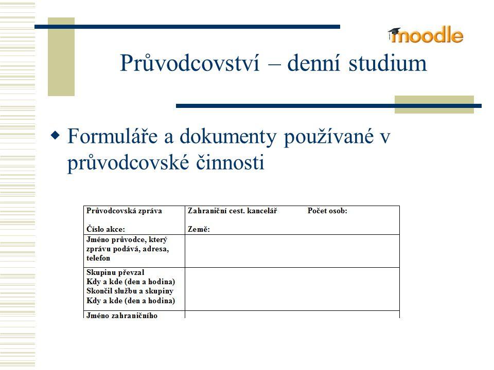 Průvodcovství – denní studium  Formuláře a dokumenty používané v průvodcovské činnosti