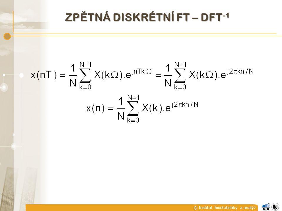 © Institut biostatistiky a analýz ZP Ě TNÁ DISKRÉTNÍ FT – DFT -1