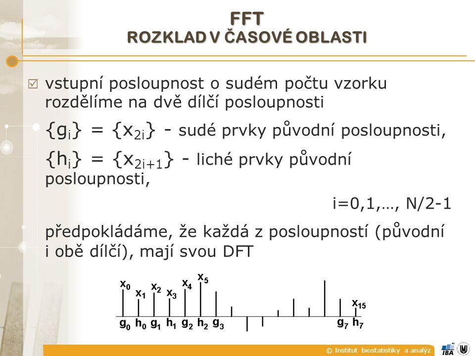 © Institut biostatistiky a analýz  vstupní posloupnost o sudém počtu vzorku rozdělíme na dvě dílčí posloupnosti {g i } = {x 2i } - sudé prvky původní