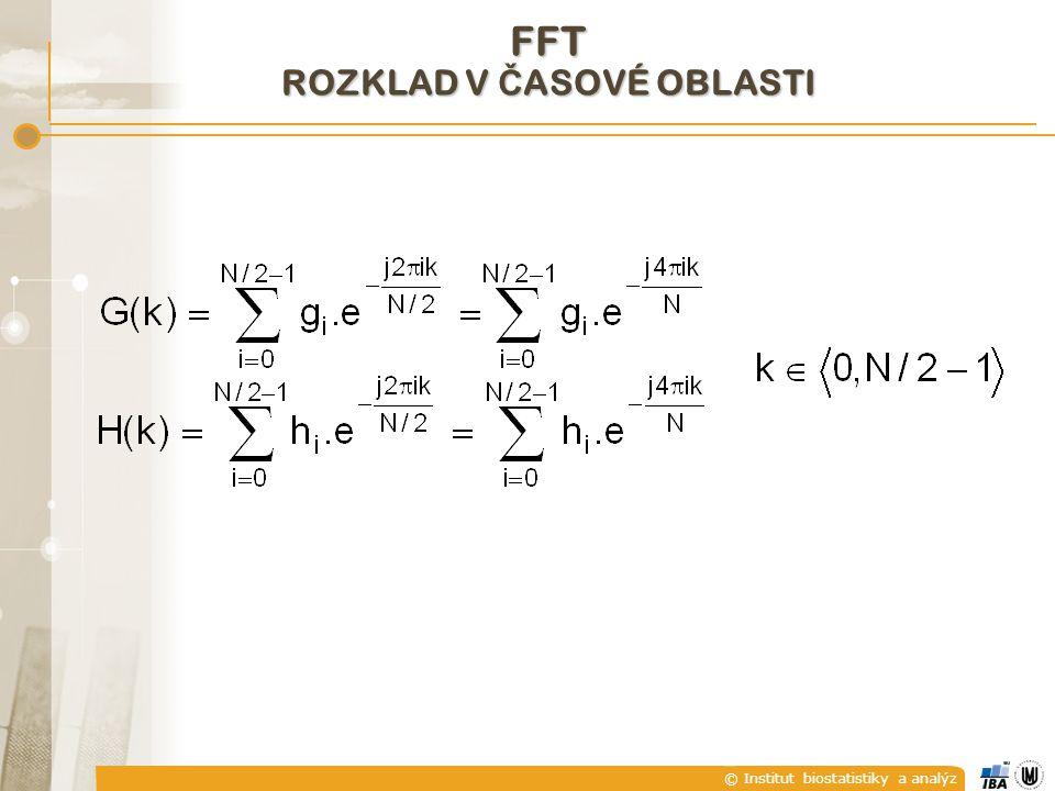© Institut biostatistiky a analýz FFT ROZKLAD V Č ASOVÉ OBLASTI
