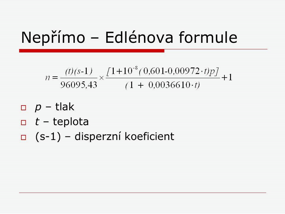 Nepřímo – Edlénova formule  p – tlak  t – teplota  (s-1) – disperzní koeficient