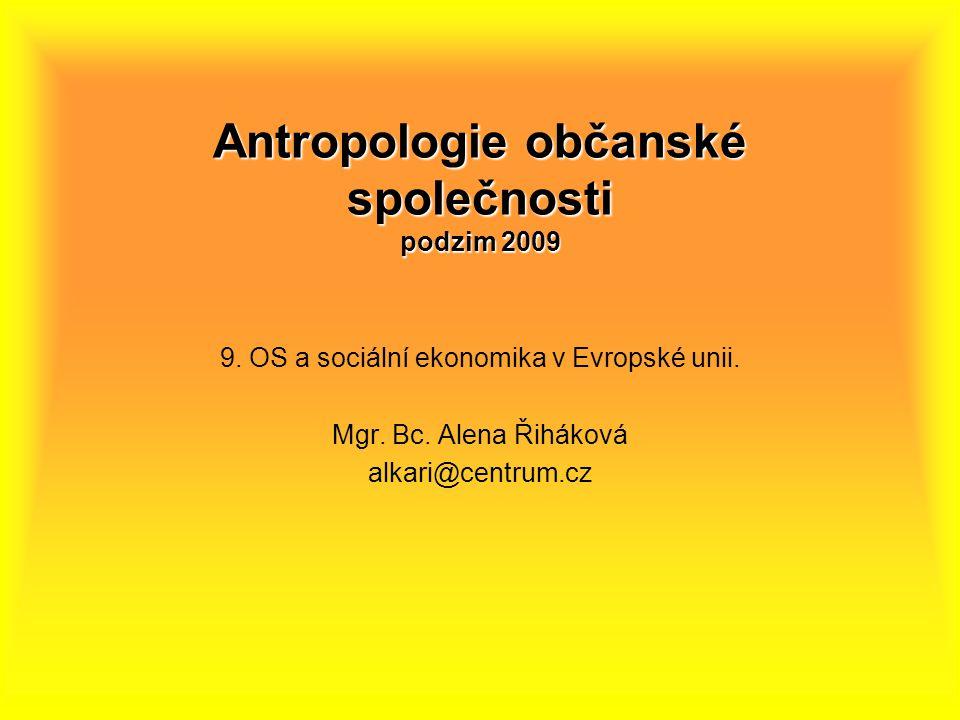 Antropologie občanské společnosti podzim 2009 9. OS a sociální ekonomika v Evropské unii.