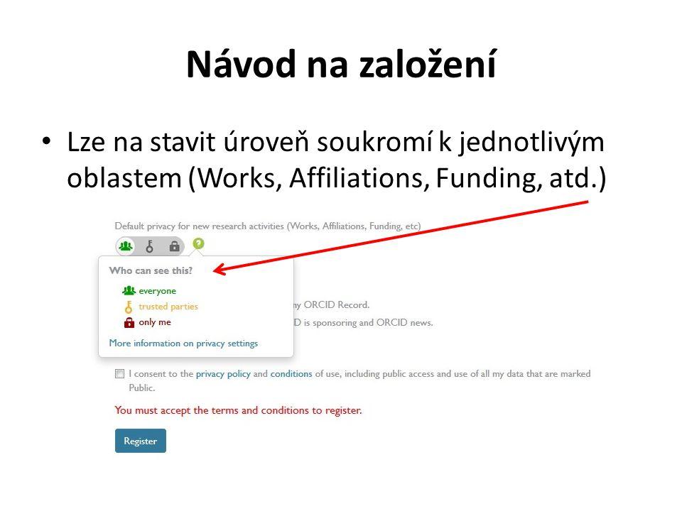 Návod na založení Lze na stavit úroveň soukromí k jednotlivým oblastem (Works, Affiliations, Funding, atd.)