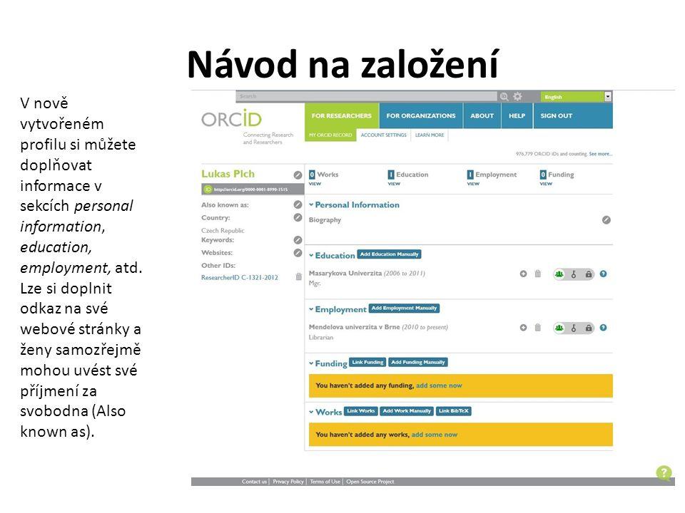 Návod na založení V nově vytvořeném profilu si můžete doplňovat informace v sekcích personal information, education, employment, atd.