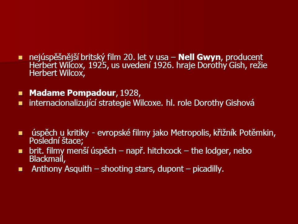 nejúspěšnější britský film 20. let v usa – Nell Gwyn, producent Herbert Wilcox, 1925, us uvedení 1926. hraje Dorothy Gish, režie Herbert Wilcox, nejús
