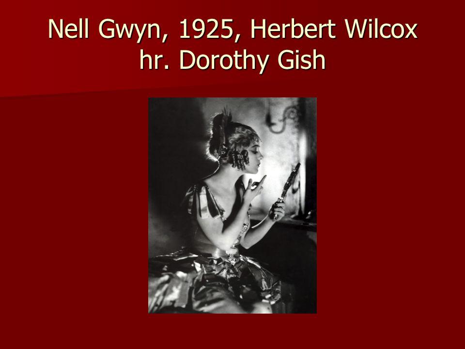 Nell Gwyn, 1925, Herbert Wilcox hr. Dorothy Gish