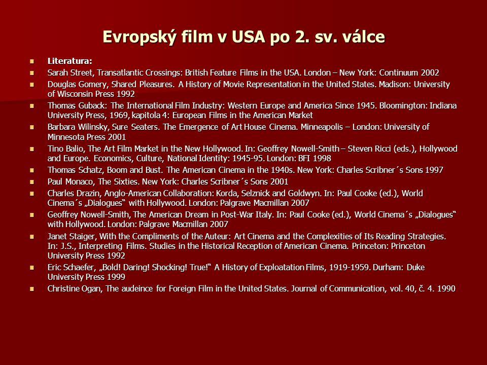 Evropský film v USA po 2. sv. válce Literatura: Literatura: Sarah Street, Transatlantic Crossings: British Feature Films in the USA. London – New York