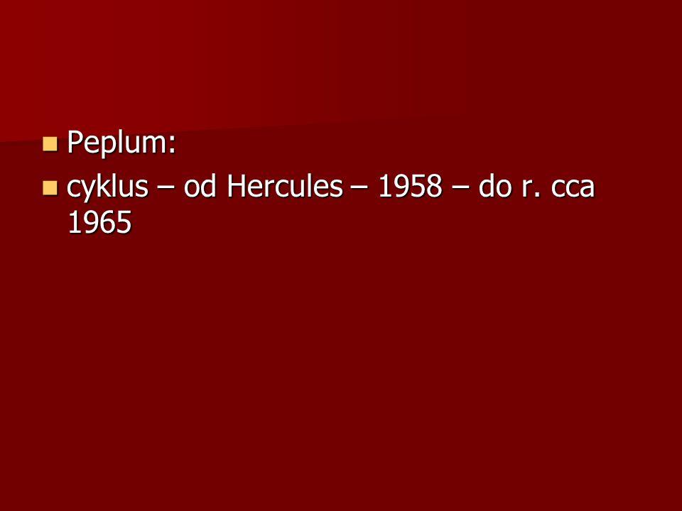 Peplum: Peplum: cyklus – od Hercules – 1958 – do r. cca 1965 cyklus – od Hercules – 1958 – do r. cca 1965