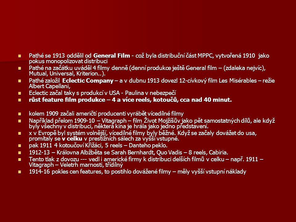 Pathé se 1913 oddělil od General Film - což byla distribuční část MPPC, vytvořená 1910 jako pokus monopolizovat distribuci Pathé se 1913 oddělil od Ge