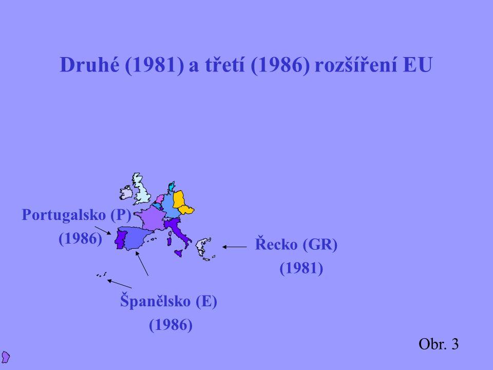 Řecko (GR) (1981) Španělsko (E) (1986) Portugalsko (P) (1986) Obr.