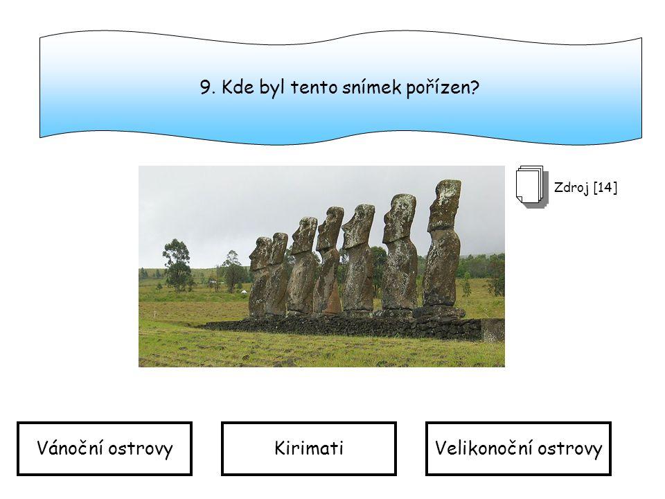9. Kde byl tento snímek pořízen? Zdroj [14] Vánoční ostrovyKirimatiVelikonoční ostrovy