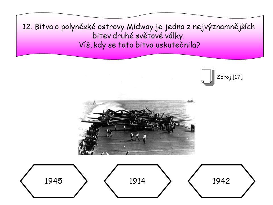 12.Bitva o polynéské ostrovy Midway je jedna z nejvýznamnějších bitev druhé světové války.