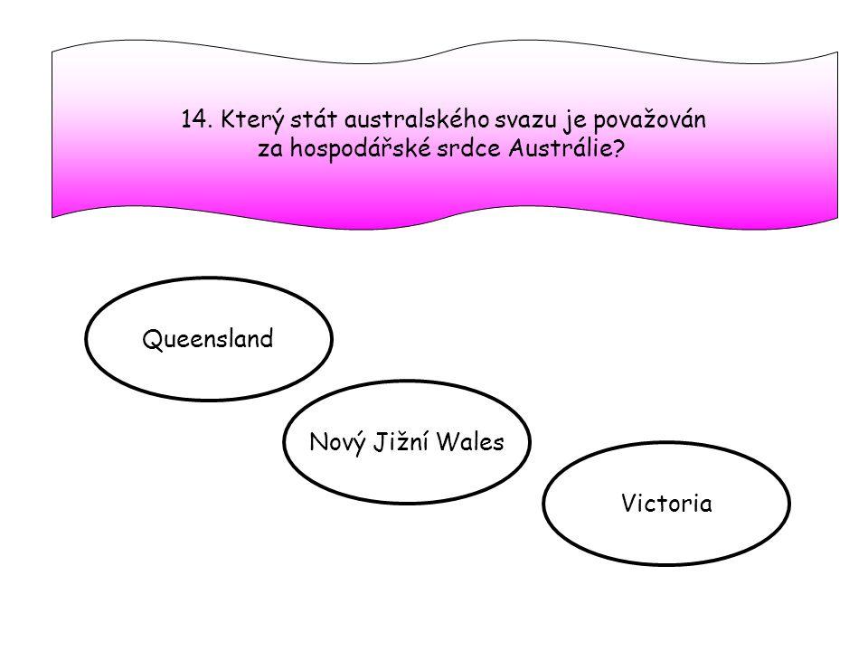 14.Který stát australského svazu je považován za hospodářské srdce Austrálie.