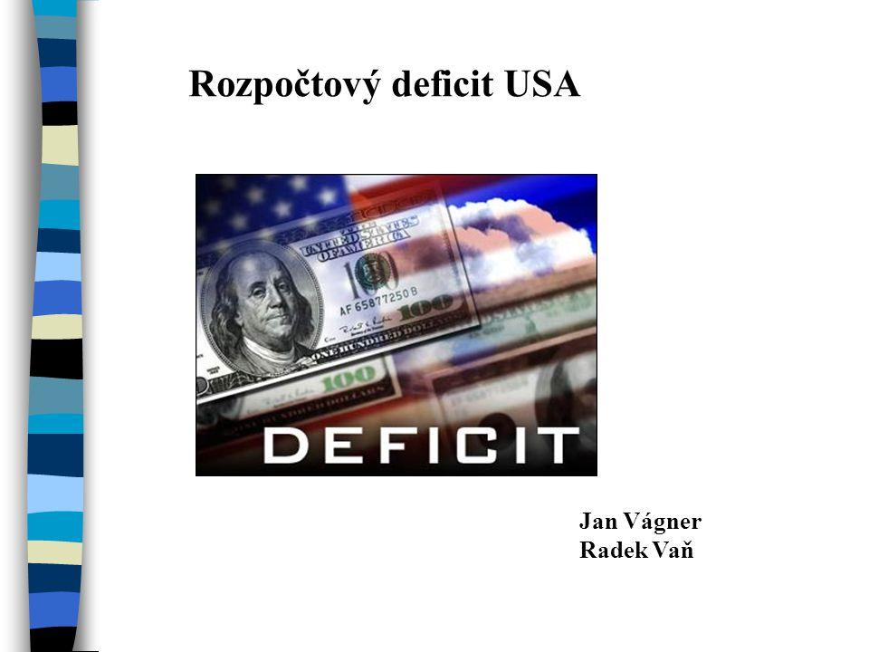 Rozpočtový deficit USA Jan Vágner Radek Vaň