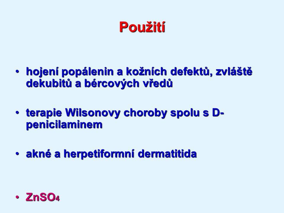 Použití hojení popálenin a kožních defektů, zvláště dekubitů a bércových vředůhojení popálenin a kožních defektů, zvláště dekubitů a bércových vředů terapie Wilsonovy choroby spolu s D- penicilaminemterapie Wilsonovy choroby spolu s D- penicilaminem akné a herpetiformní dermatitidaakné a herpetiformní dermatitida ZnSO 4ZnSO 4